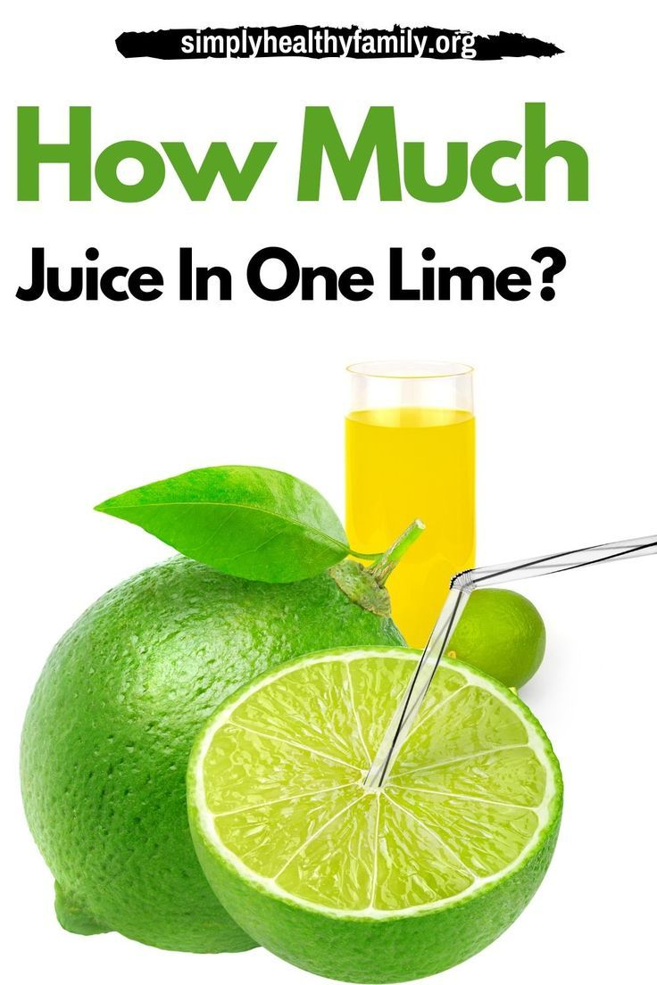 How Much Juice In One Lime Lime Juice Healthy Families
