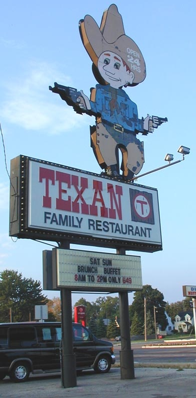 LOVED the Texan restaurant, and they had them in Saginaw, Bay City, Midland, Mount Pleasant...
