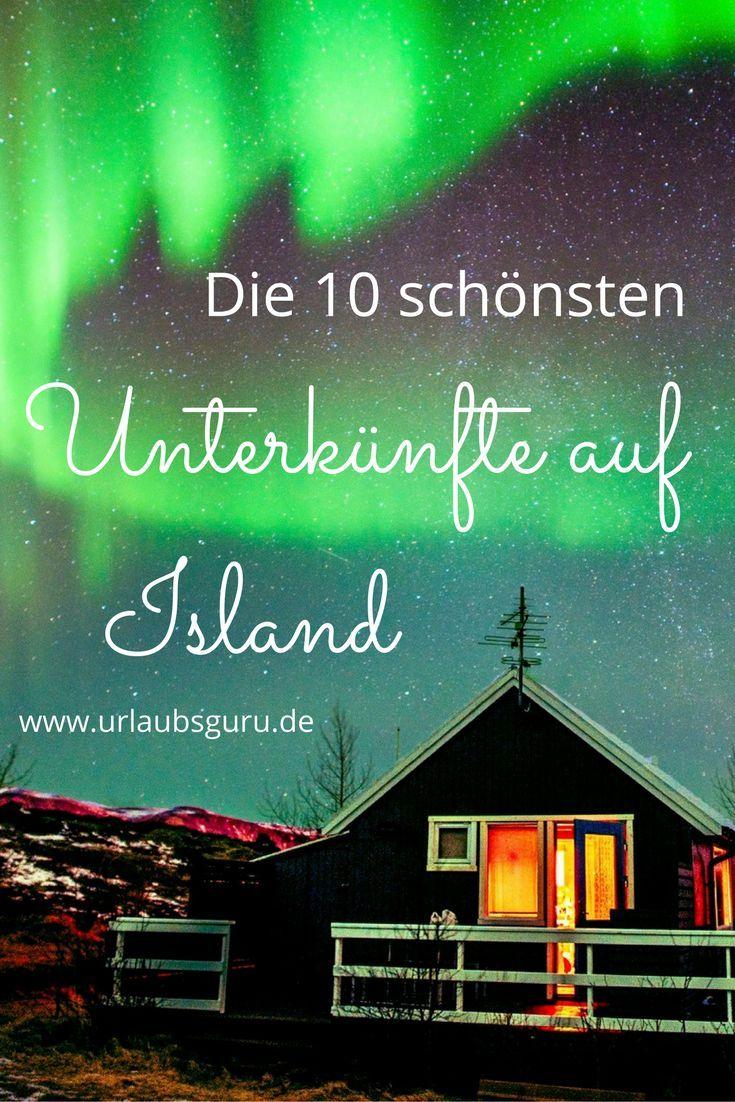 Die coolsten Unterkünfte auf Island