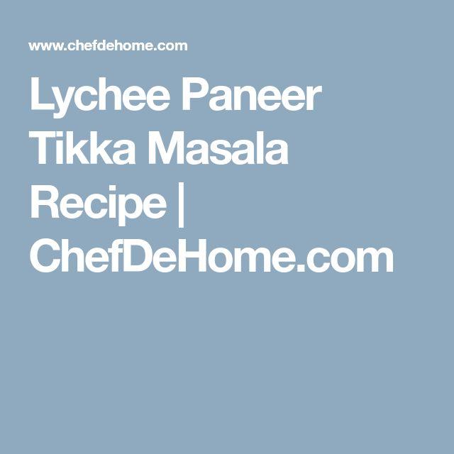 Lychee Paneer Tikka Masala Recipe | ChefDeHome.com