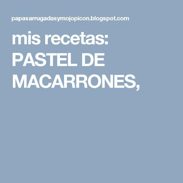mis recetas: PASTEL DE MACARRONES,