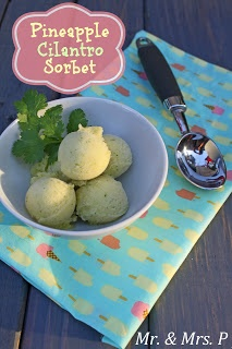 Mr and Mrs P: Pineapple Cilantro Sorbet If you are a pineapple lover, get ready to give your taste buds a fragrant surprise! If you are a foodie, you will enjoy this unexpected marriage of Mexican and tropical flavors.