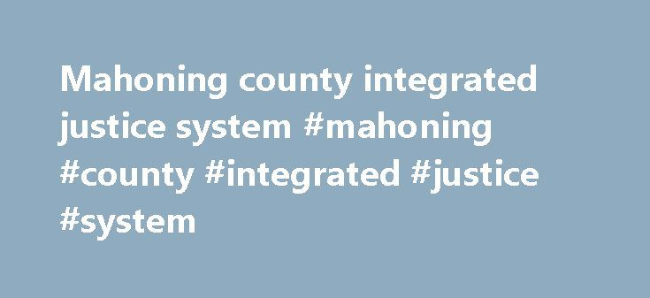 Mahoning county integrated justice system #mahoning #county #integrated #justice #system http://eritrea.nef2.com/mahoning-county-integrated-justice-system-mahoning-county-integrated-justice-system/  # Ohio Private Investigator Records (2) Ohio Professional License (50) Accountancy Board of Ohio License Search Enter Search Key This is an accurate representation of information currently maintained by the Accountancy Board of Ohio as of Monday, October 03, 2005. Information accessed through…