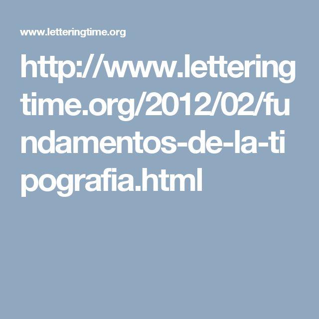 http://www.letteringtime.org/2012/02/fundamentos-de-la-tipografia.html
