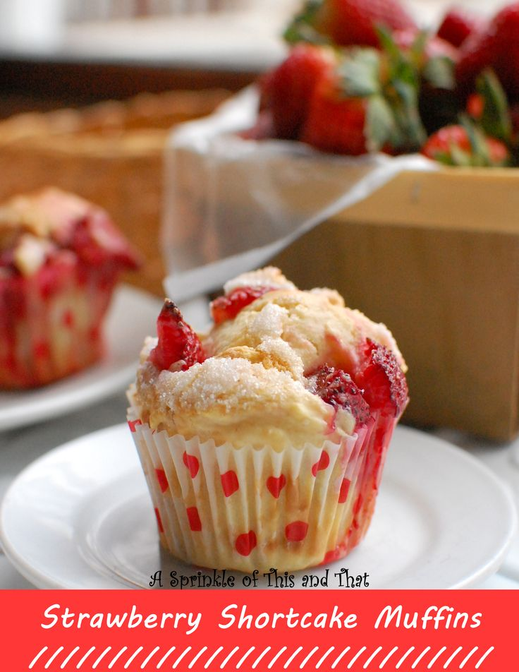 A    Sprinkle    of    This    and    That: Strawberry Shortcake Muffins. Only…
