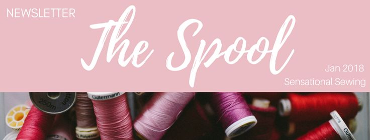 January edition of 'The Spool'  #sew #sewing #TheSpool #newsletter #January #learntosew #create #sensationalsewing