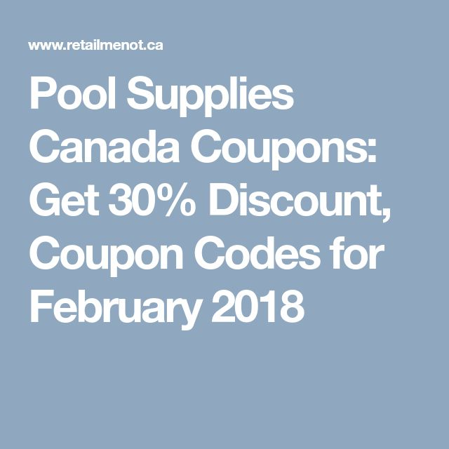 Pool Supplies Canada Coupons: Get 30% Discount, Coupon Codes for February 2018