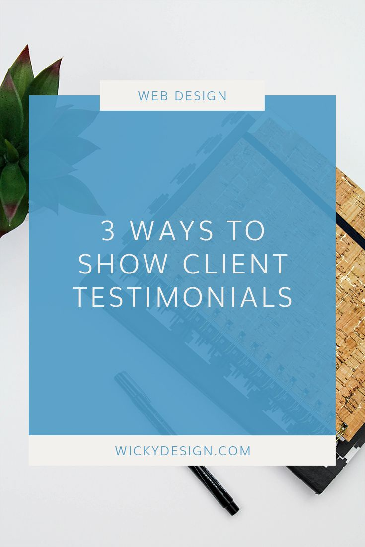 3 Ways To Show Client Testimonials Wicky Design Testimonials Social Media Marketing Business Social Media Business