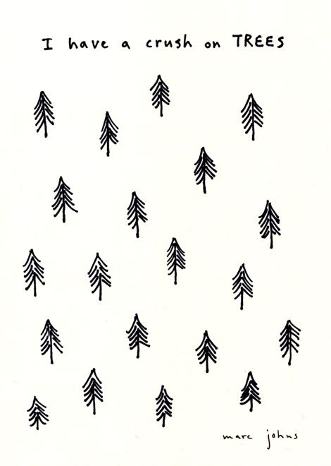 I have a crush on trees • marc johns