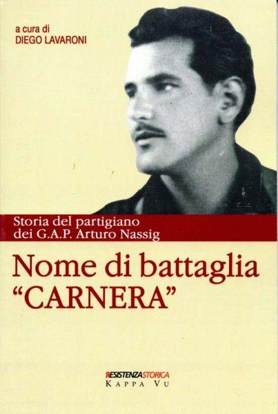 "Kappa Vu Edizioni Nome di Battaglia ""Carnera"" - STORIA . Storia, friulano, narrativa, poesia."