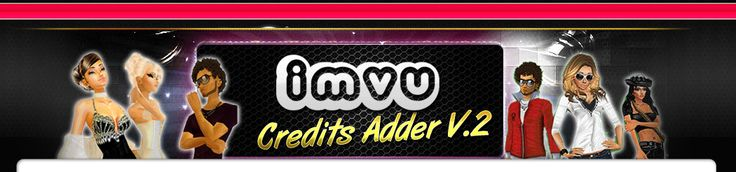 IMVU for chatting, playing games and other social networking features. Visit here http://www.e-imvuhack.com/