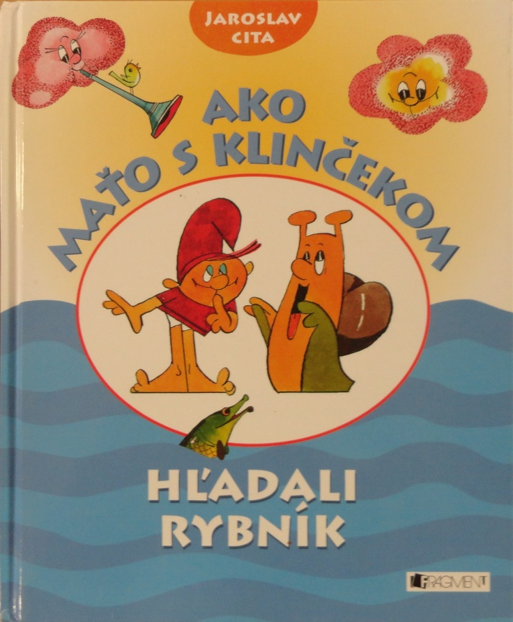 Julka's favourite book Ako Maťo s Klinčekom hľadali rybník.