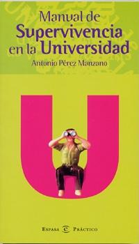 Manual de supervivencia en la universidad / Antonio Pérez Manzano  L/Bc 378 PER man