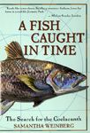 A Fish Caught in Time: The Search for the Coelacanth by Samantha Weinberg, Fourth Estate