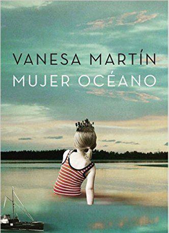 Descargar Mujer Océano de Vanesa Martín Kindle, PDF, eBook, Mujer Océano PDF