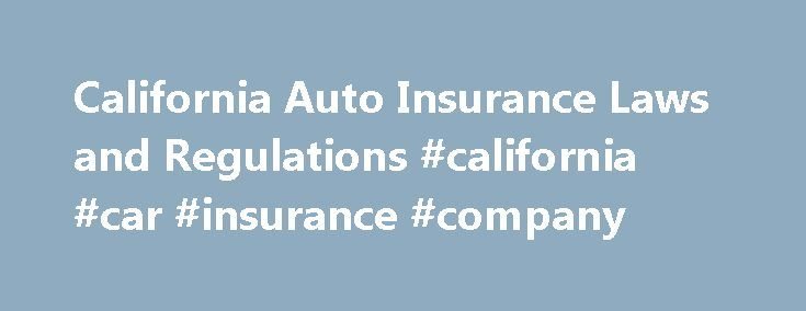 "California Auto Insurance Laws and Regulations #california #car #insurance #company http://kitchens.nef2.com/california-auto-insurance-laws-and-regulations-california-car-insurance-company/  # California Auto Insurance Laws and Regulations This article explains key California laws related to car insurance, and how those laws work in the context of a car accident insurance claim or injury lawsuit. We'll take a look at California's status as a ""fault"" car insurance state, and the kinds of car…"