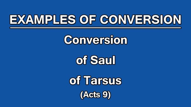 5. Conversion of Saul of Tarsus (Acts 9)| Examples of Conversion