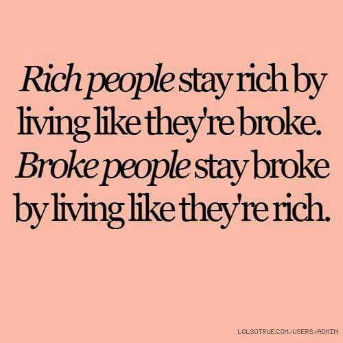 I don't care how much money i'll make after school and I understand it will be a lot...I will never live like i'm rich.