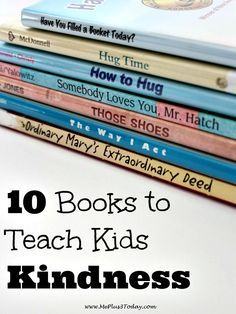 10 Books that Teach Kids Kindness - I read these books to my preschoolers and toddlers and they loved them! http://www.MePlus3Today.com