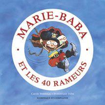 Dominique et Compagnie | Marie-Baba et les 40 rameurs Par Carole Tremblay