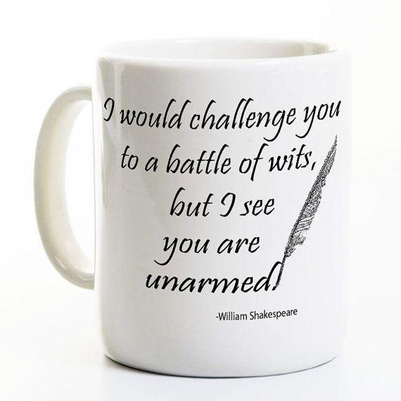 Shakespeare Coffee Mug -Book Lover Mug Battle of Wits Funny Literature Mug - Writer English Coffee Mug- Author Quote Coffee Tea Drinker Gift