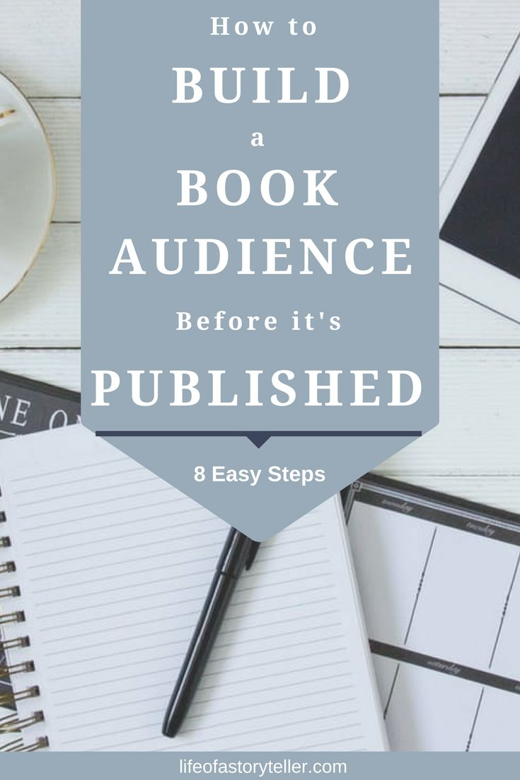 Learn how to build a book audience before it's even published. Grow your readership in 8 easy steps.