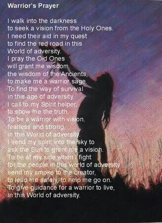 A Warrior's Prayer for a vision to walk through this world ...