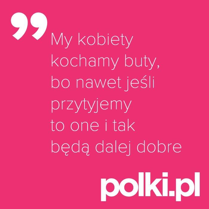 Kochamy buty! #cytaty #zlotemysli #mysli #quotes #buty
