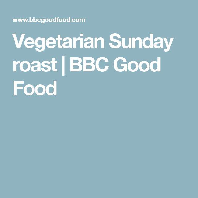 Vegetarian Sunday roast   BBC Good Food