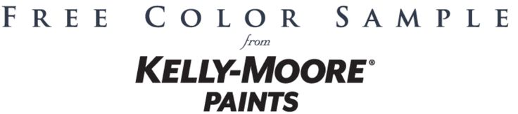 COUPON $$ FREE Sample Quart of Kelly-Moore Paint!