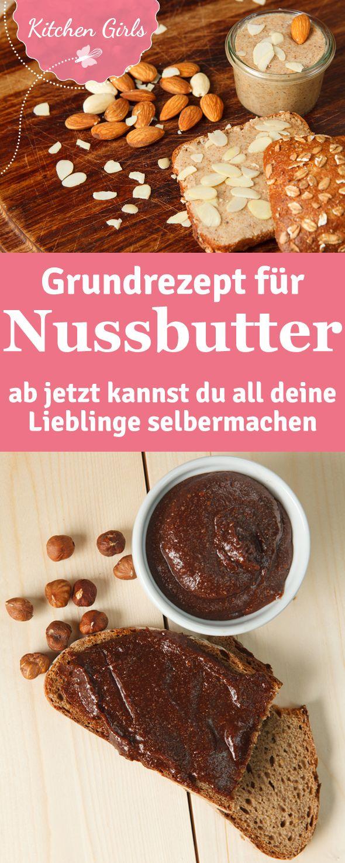 Grundrezept für Nussbutter, ab jetzt wird Mandelbutter, Erdnussbutter, Nussnougatcreme und Co. selbstgemacht