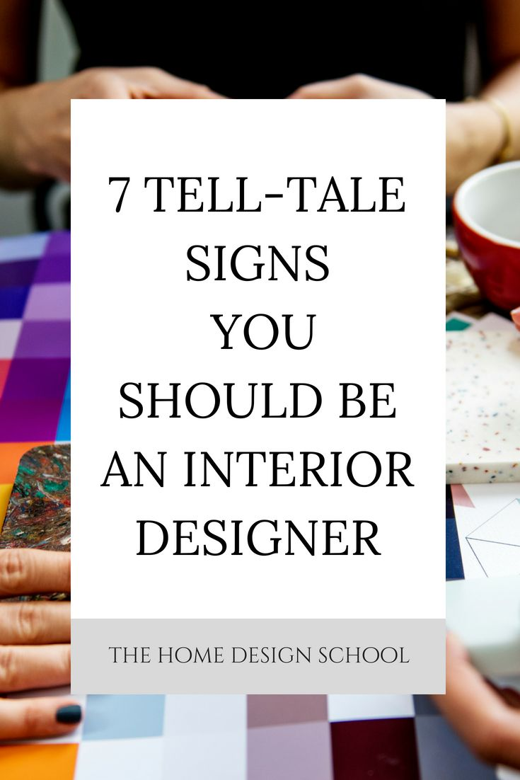 7 Tell Tale Signs You Should Be An Interior Designer Interior Design Career Interior Design Student Interior Design School
