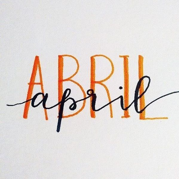 Abril, April, 2017 - Calligraphy and Handlettering