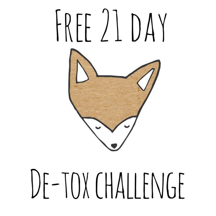 FREE 21 day De-Tox Challenge  Sign up now to start living like a low tox fox!