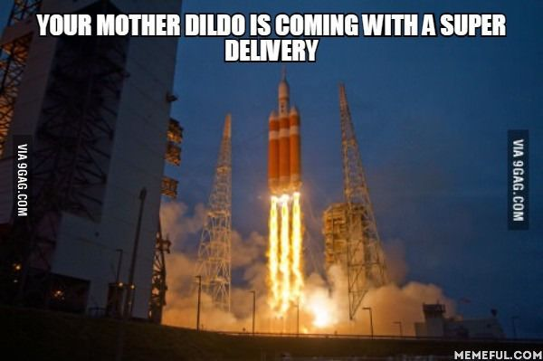 Your mother dildo