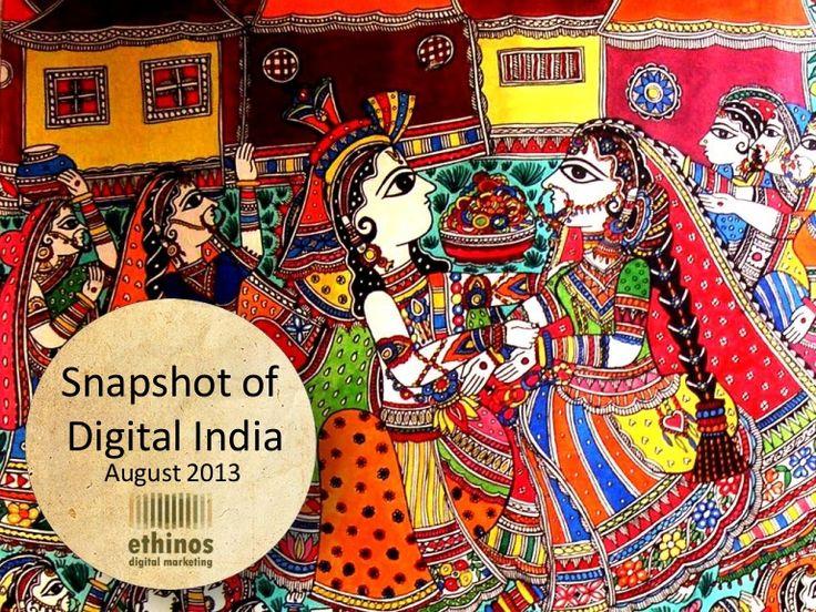 snapshot-of-digital-india-august-2013 by Ethinos Digital Marketing via Slideshare