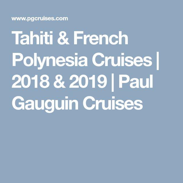 Tahiti & French Polynesia Cruises | 2018 & 2019 | Paul Gauguin Cruises