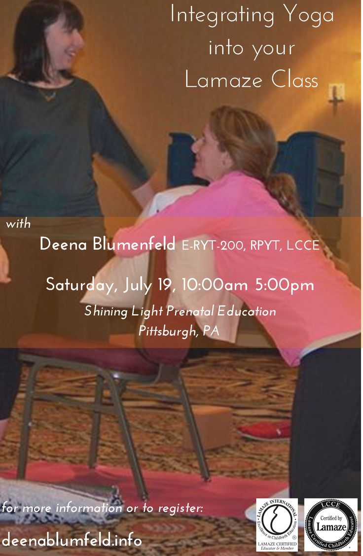 Integrating Yoga Into Your #Lamaze Class: Making Labor Positions Accessible to All and Teaching Effective Breathing and Relaxation Saturday, July 19, 10:00 am – 5:00 pm, (with an hour break for lunch) Shining Light Prenatal Education, Pittsburgh, Pa This is a 6-hr, continuing education training for all childbirth educators. It is approved for *6 CEU's* by Lamaze International.