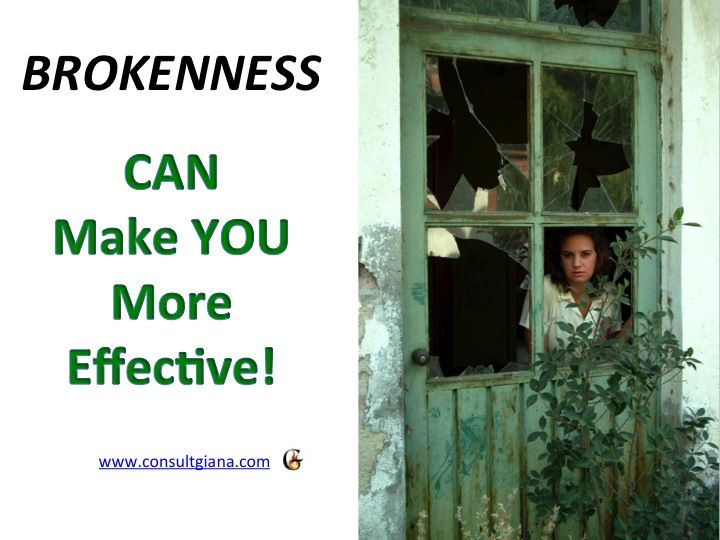 Sooner or later we will ALL experience brokenness in our lives... Here's how it can make you more effective!