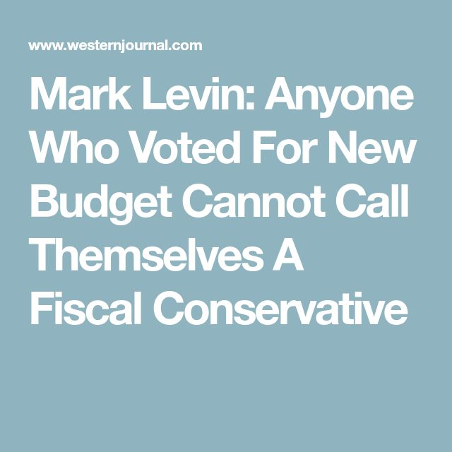Mark Levin: Anyone Who Voted For New Budget Cannot Call Themselves A Fiscal Conservative