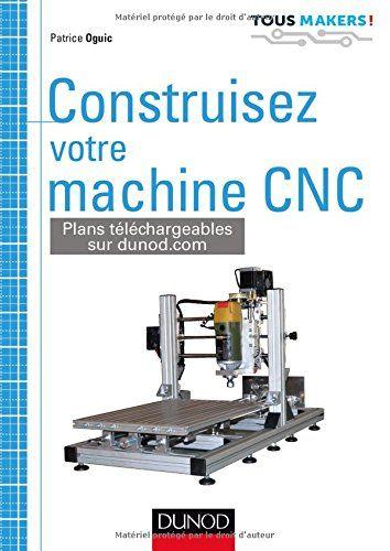 Un guide pour concevoir soi-même sa machine CNC destinée à usiner de petits modèles de bois, de plastique ou d'aluminium par enlèvement de matière. Fonctionne avec divers logiciels libres sous Windows ou Linux.