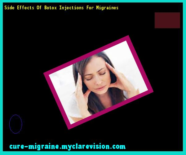 Side Effects Of Botox Injections For Migraines 133645 - Cure Migraine