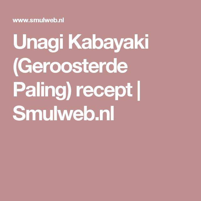 Unagi Kabayaki (Geroosterde Paling) recept   Smulweb.nl
