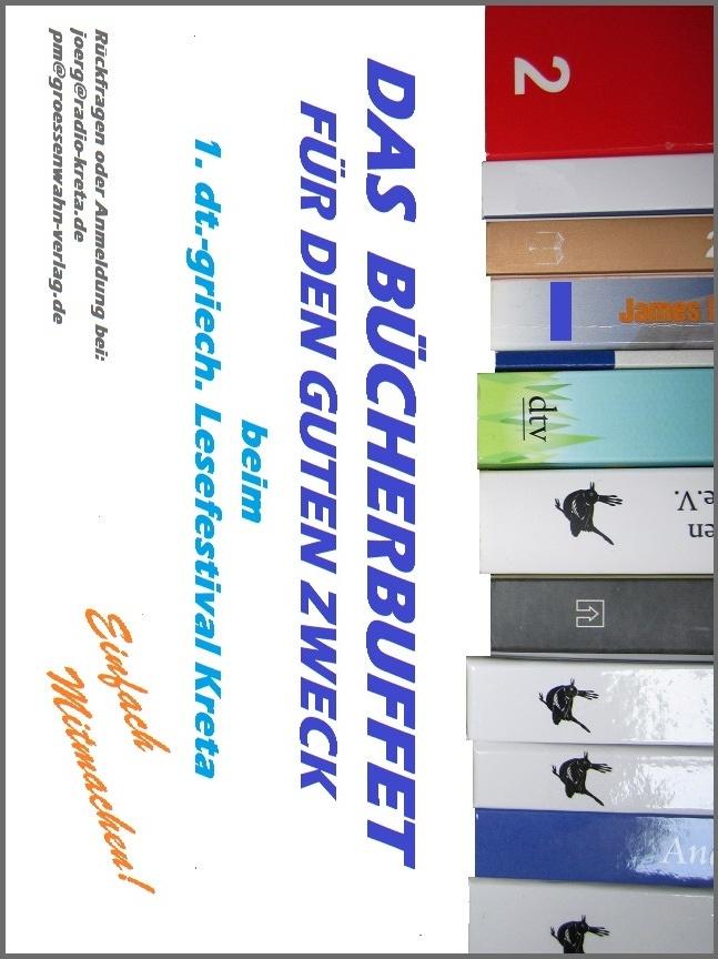 An alle Autoren: mitmachen! Spenden Sie uns 1,2 oder 3 Ihrer selbstgeschriebenen Bücher. Diese werden gegen eine Spende während des Festivals an interessierte Leser gegeben. Die eingenommenden Spenden werden im Anschluss an das Festival an SOS Kinderdorf übergeben. Mehr infos: http://lesefestivalkreta.wordpress.com/