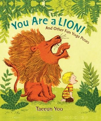 """You are a lion and other fun Yoga poses"" kids book, lots of fun."