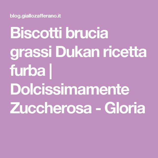 Biscotti brucia grassi Dukan ricetta furba | Dolcissimamente Zuccherosa - Gloria