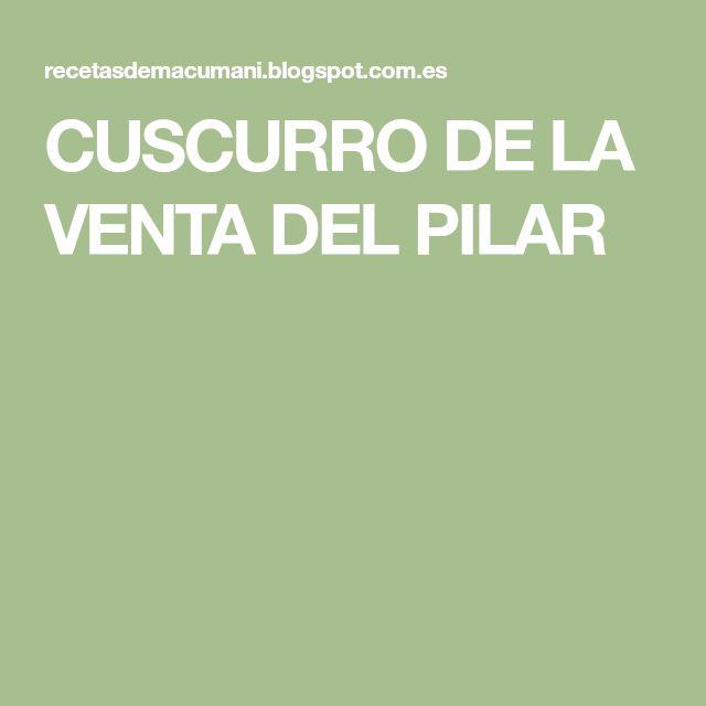 CUSCURRO DE LA VENTA DEL PILAR
