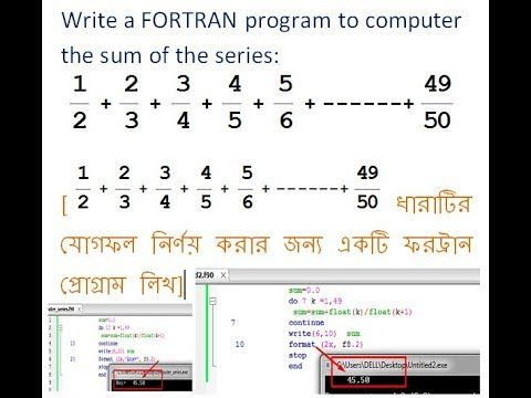 Write a FORTRAN program to computer the sum of the series 1/2+2/3+3/4+--...