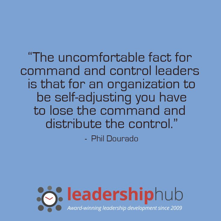 The uncomfortable fact for  command and control leaders  is that for an organization to  be self-adjusting you have  to lose the command and  distribute the control. - Phil Dourado