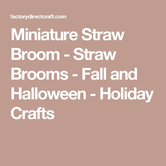 Miniature Straw Broom - Straw Brooms - Fall and Halloween - Holiday Crafts